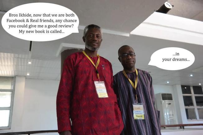 Chuma Nwokolo & Ikhide Ikheloa.